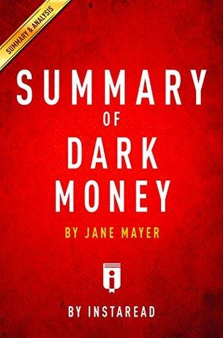 Summary of Dark Money: by Jane Mayer | Includes Analysis