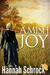 Amish Joy by Hannah Schrock