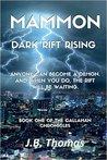 Mammon: Dark Rift Rising (The Callahan Chronicles, #1)