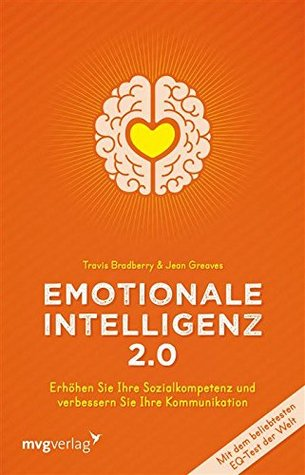 Emotionale Intelligenz 2.0: Erhöhen Sie Ihre Sozialkompetenz und verbessern Sie Ihre Kommunikation