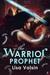 The Warrior Prophet by Lisa Voisin