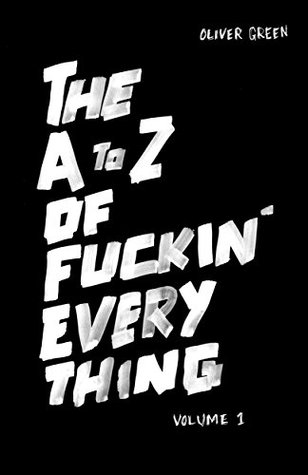 The A to Z of Fuckin' Everything