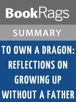 To Own a Dragon: Reflections on Growing up Without a Father by Don Miller l Summary & Study Guide