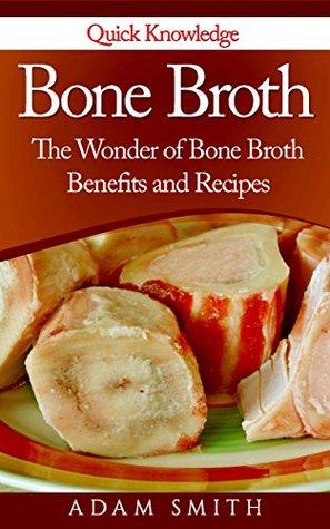 Bone Broth:The Wonder of Bone Broth Benefits and Recipes