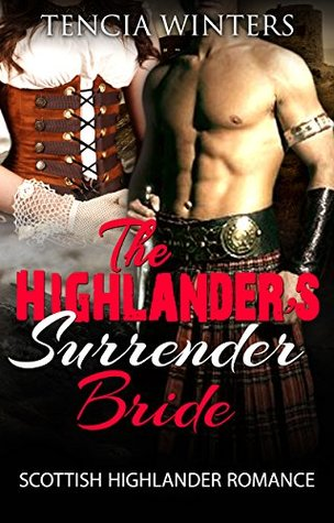 Resultado de imagen de The highlander's surrender bride - Tencia Winters