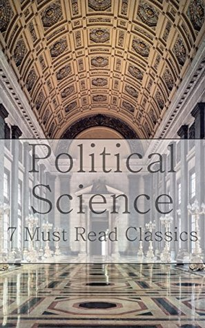 Political Science: 7 Must Read Classics