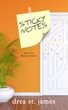 Sticky Notes by Drea St. James