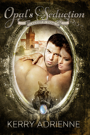 Opal's Seduction (Cursed in Stone, #2)