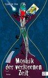 Mosaik der verlorenen Zeit