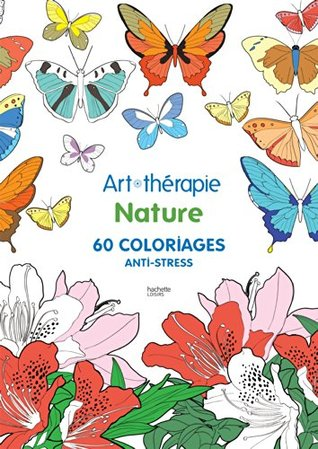 Art thérapie Nature : 60 coloriages anti-stress
