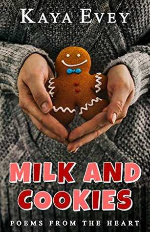 Milk And Cookies: Poems From The Heart
