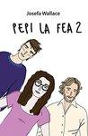 Pepi la fea 2 by Josefa Wallace
