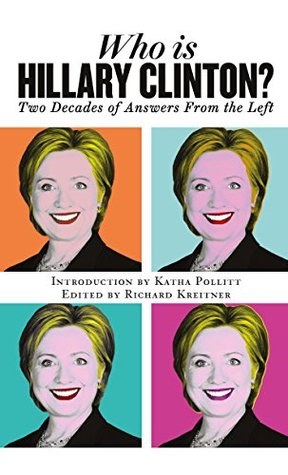 Who is Hillary Clinton?: Two Decades of Answers from the Left (20151021)