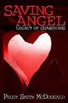 Saving Angel: Legacy of Guardians