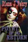 Point of No Return by Diana J. Febry