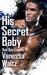 His Secret Baby by Vanessa Waltz