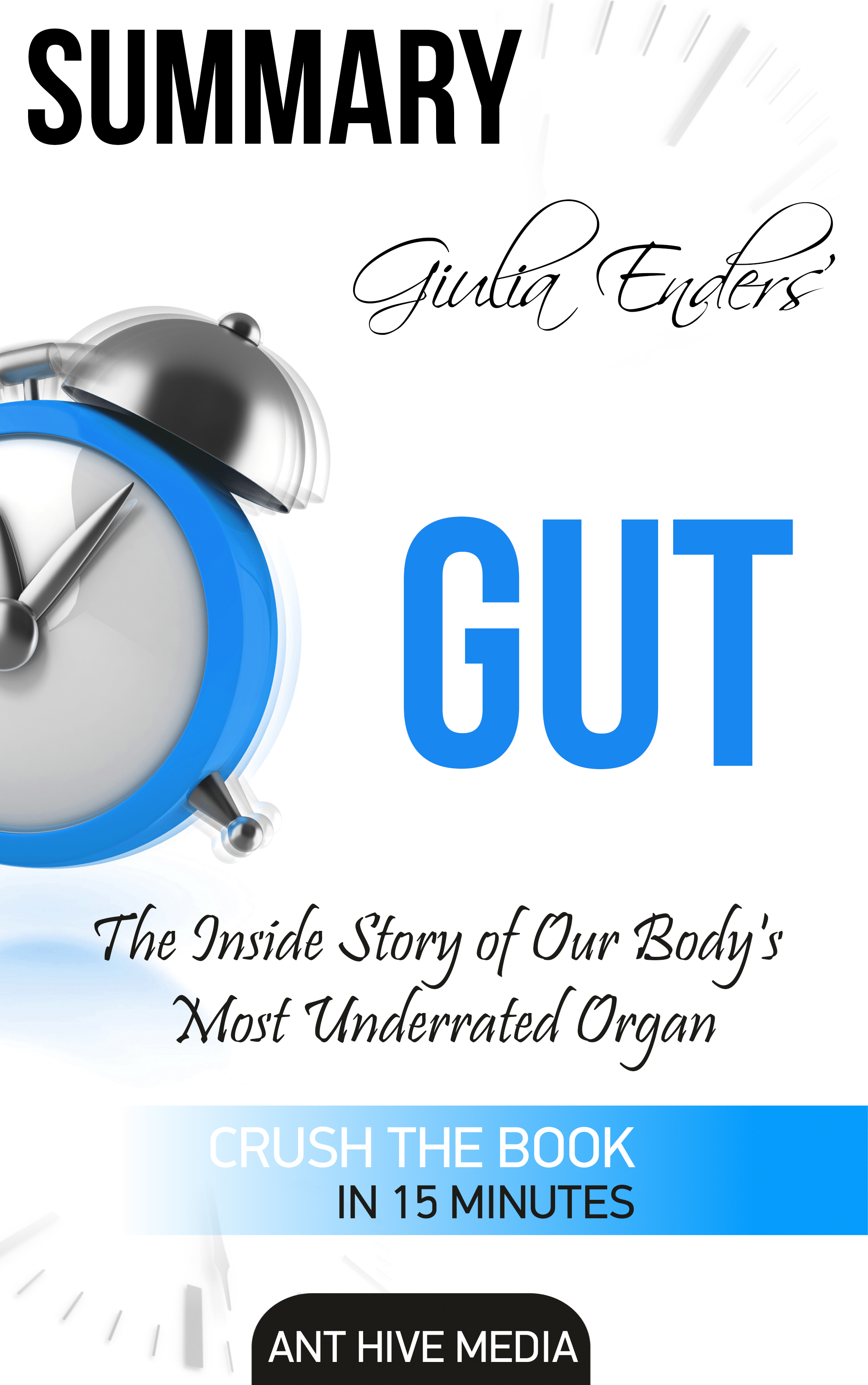 Giulia Enders' Gut: The Inside Story of Our Body's Most Underrated Organ Summary