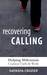 Recovering Calling: Helping...