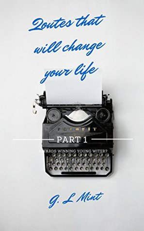 Quotes That Will Change Your Life By G L Mint