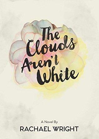 Ebook The Clouds Aren't White by Rachael Wright TXT!