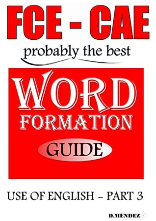 FCE-CAE WORD FORMATION GUIDE