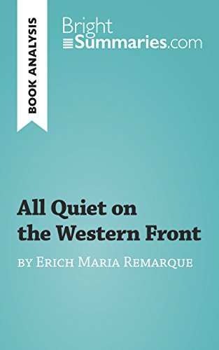 All Quiet on the Western Front by Erich Maria Remarque (Book Analysis): Detailed Summary, Analysis and Reading Guide (BrightSummaries.com)