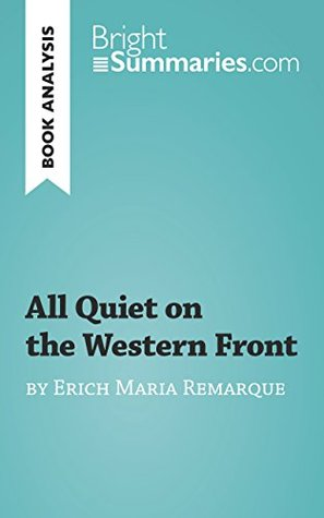 a literary analysis of the novel all quiet on the western front by erich maria remarque Erich maria remarque (born erich paul his best known novel all quiet on the western front remarque made a second literary start with the novel station.