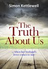 The Truth About Us by Simon Kettlewell