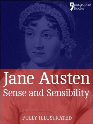 Sense and Sensibility: a classic by Jane Austen: The beautifully reproduced first illustrated edition