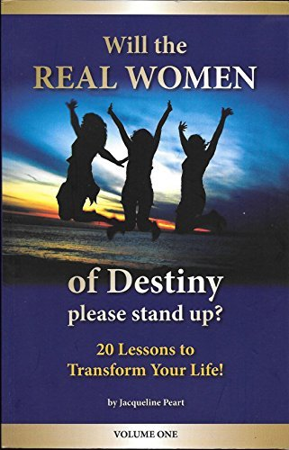 Will the Real Women of Destiny Please Stand Up?: Vol. 1: 20 Lessons to Transform Your Life