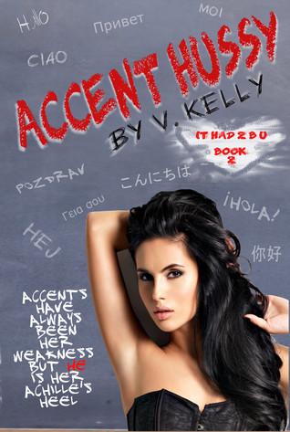 Accent Hussy(It had 2 B U  2)