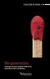 Re-generación. Antología de poesía española (2000-2015)