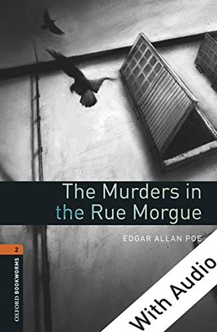 The Murders in the Rue Morgue - With Audio, Oxford Bookworms Library: 700 Headwords