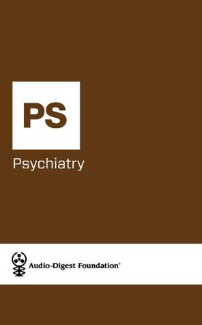 Psychiatry: Resilience and Healing from Trauma (Audio-Digest Foundation Psychiatry Continuing Medical Education (CME). Book 41)