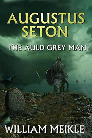 The Auld Grey Man (The Chronicles of Augustus Seton #4)