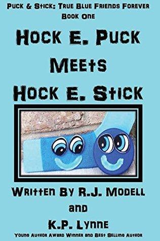 Hock E. Puck Meets Hock E. Stick: Where Good Sportsmanship and Great Friendship Meet (Puck & Stick: True Blue Friends Forever Book 1)