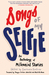 Songs of My Selfie: An Anth...