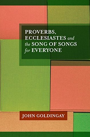 Proverbs, Ecclesiastes and the Song of Songs For Everyone (ePUB)