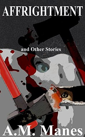 Affrightment: and Other Stories