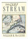 The Gulf Stream: Encounters With The Blue God