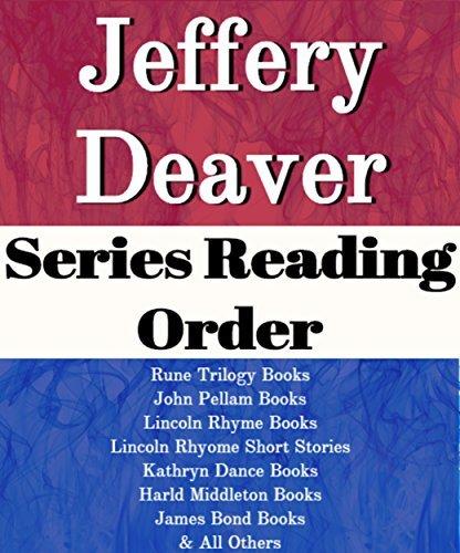 LIST SERIES: JEFFERY DEAVER: SERIES READING ORDER: RUNE TRILOGY, JOHN PELLAM BOOKS, LINCOLN RHYME BOOKS, KATHRYN DANCE BOOKS, HAROLD MIDDLETON BOOKS, JAMES BOND BOOKS BY JEFFERY DEAVER