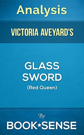 [Analysis] Glass Sword: (Red Queen) by Victoria Aveyard