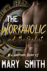 The Workaholic and the Realist by Mary     Smith