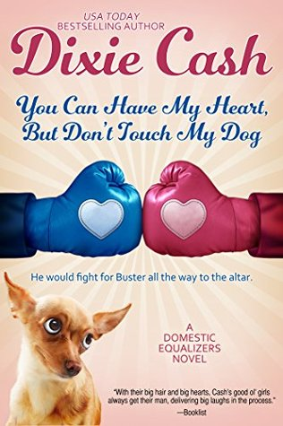 You Can Have My Heart, but Don't Touch My Dog (Domestic Equalizers #8)