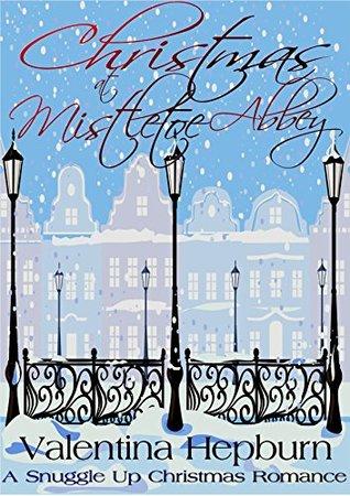Christmas at Mistletoe Abbey (Snuggle Up...