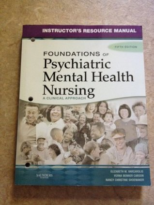 Foundations of Psychiatric Mental Health Nursing Instructor's Resource Manual