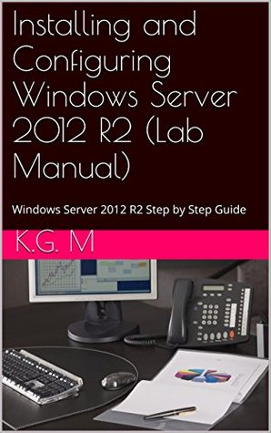 Installing and configuring windows server 2012 book