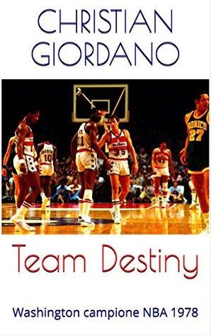 Team Destiny: Washington campione NBA 1978