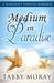 Medium in Paradise by Tabby Moray
