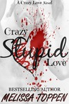 Crazy Stupid Love by Melissa Toppen